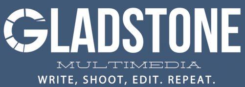Gladstone Multimedia - Write, Shoot, Edit, Repeat.